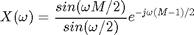 $$X(\omega) = \frac{sin(\omega M/2)}{sin(\omega/2)} e^{-j \omega (M-1)/2}$$